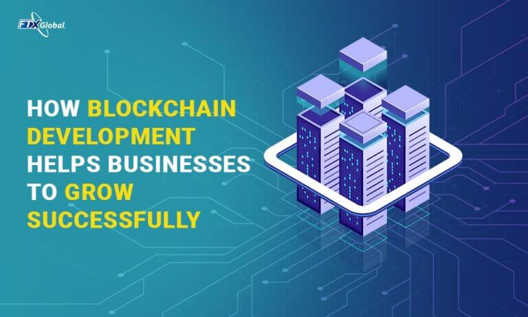 How Blockchain Development Helps Businesses to Grow Successfully