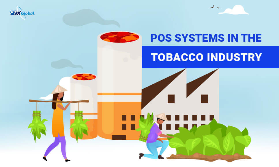 The Need For POS Systems In The Tobacco Industry