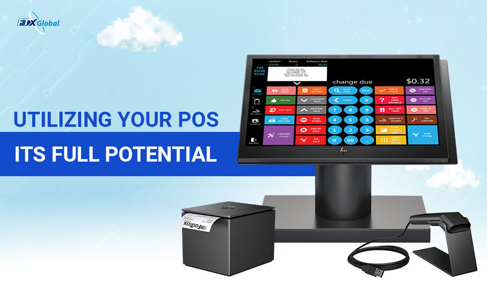 Utilizing Your POS to its Full Potential