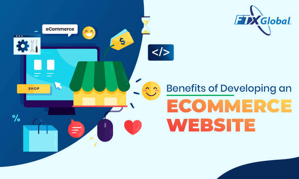 benefits of developing an ecommerce website