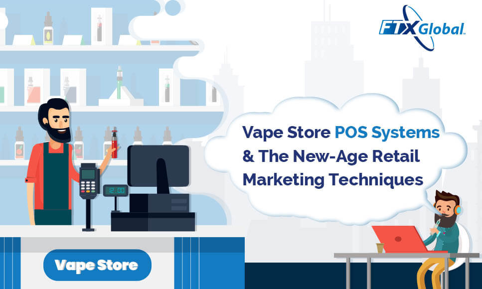vape store pos systems the newage retail marketing techniques